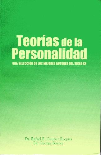 Teorías de la Personalidad: una selección de los mejores autores del S. XX por George Boeree