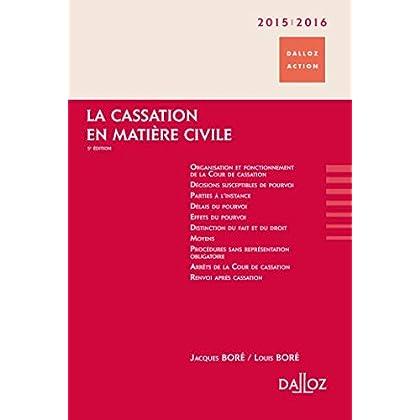 La cassation en matière civile 2015/2016 - 5e éd.