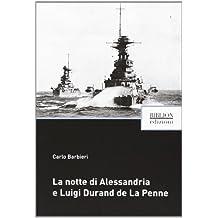 La notte di Alessandria e Luigi Durand de La Penne