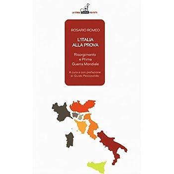 L'italia Alla Prova. Risorgimento E Prima Guerra Mondiale