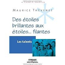Les talents: Des étoiles brillantes aux étoiles... filantes