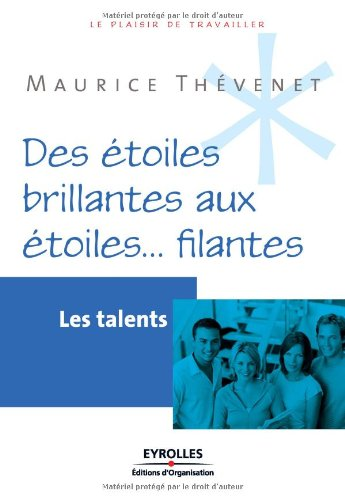 Des étoiles brillantes aux étoiles... filantes : Les talents par Maurice Thévenet