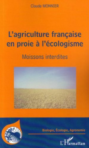 L'agriculture française en proie à l'écologisme : Moissons interdites