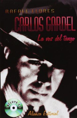 Carlos Gardel: La voz del tango (Libros Singulares (Ls)) por Rafael Flores