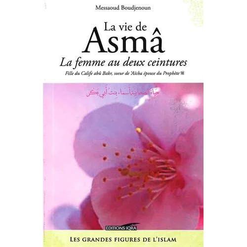 Vie de Asma la Femme au Deux Ceintures, (la)
