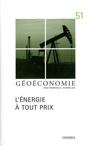 Géoéconomie, N° 51, Automne 2009 : L'énergie à tout prix par Jean-Michel Gauthier