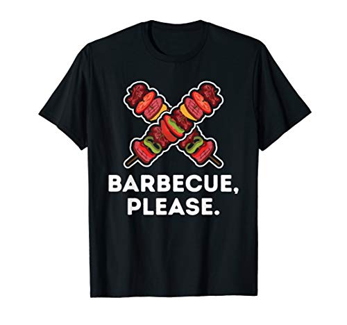 Barbecue Bitte Lustiges Fleisch Auf BBQ Stick Lebensmittel T-Shirt