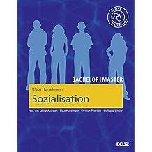 Sozialisation: Das Modell der produktiven Realitätsverarbeitung. Mit Online-Materialien (Beltz Bildungswissenschaften)