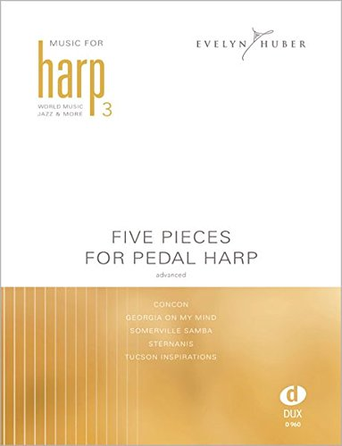 Five Pieces For Pedal Harp 3: advanced (aus der Reihe Music For Harp: World Music Jazz & More)