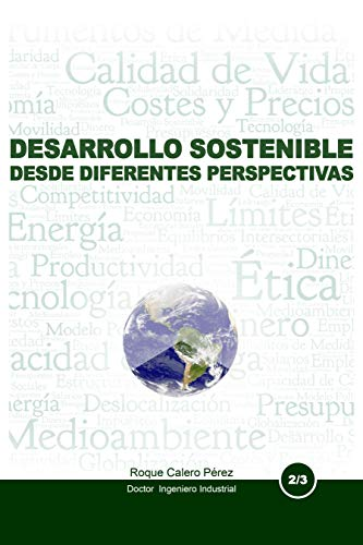 EL DESARROLLO SOSTENIBLE DESDE DIFERENTES PERSPECTIVAS: DESCUBRA COMO ENTENDERLO Y PRACTICARLO (LA NUEVA REVOLUCIÓN POLÍTICA nº 2)
