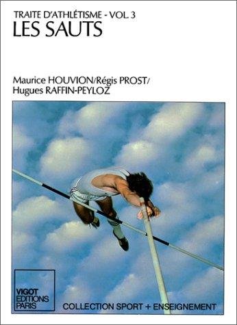 Traité d'athlétisme, volume 3 : Les Sauts