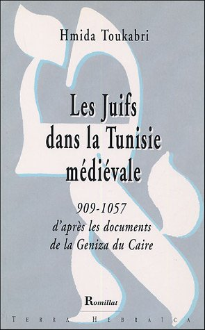 Les Juifs dans la Tunisie médiévale : 909-1057 d'après les documents de la Geniza du Caire