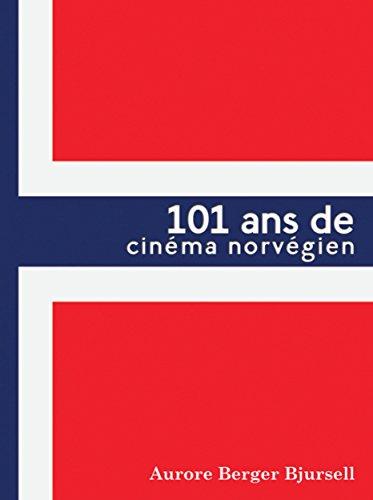 101 ans de cinéma norvégien: 101 ans et 364 jours de cinéma norvégien