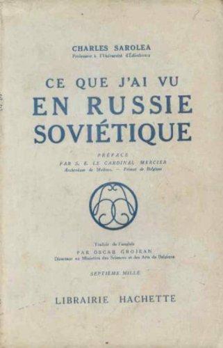 Charles Sarolea,... Ce que j'ai vu en Russie sovitique. Prface par S. m. le cardinal Mercier. Traduit de l'anglais par Oscar Grosjean