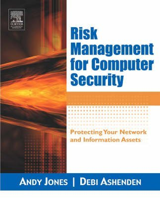 [(Risk Management for Computer Security: Protecting Your Network and Information Assets )] [Author: Andy Jones] [Apr-2005]