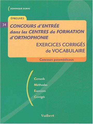Concours d'entrée dans les centres de formation d'orthophonie : Exercices corrigés de vocabulaire