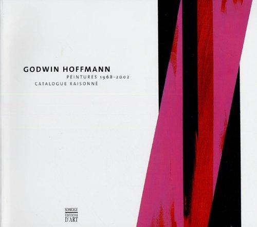 Godwin Hoffmann : Peintures 1968-2002, Catalogue raisonné