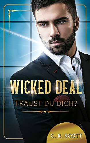 Wicked Deal: Traust du dich? von [Scott, C. R.]