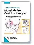 Mund-Kiefer-Gesichtschirurgie: Kurze Operationslehre