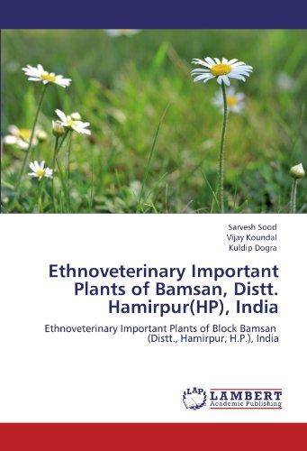 Ethnoveterinary Important Plants of Bamsan, Distt. Hamirpur(HP), India por Sarvesh Sood