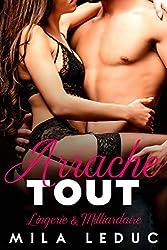 Arrache Tout !: Lingerie & Milliardaire