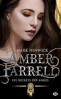 Amber Farrell, tome 5 : Les secrets des anges par Mark Henwick