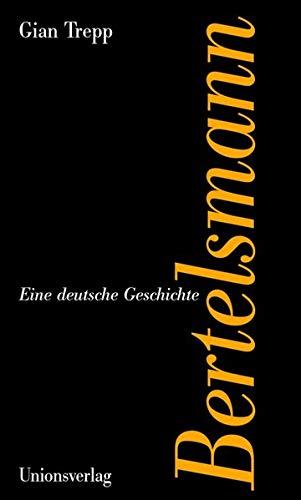 Bertelsmann: Eine deutsche Geschichte