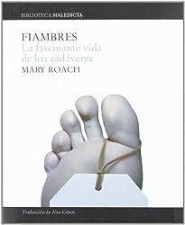 Fiambres / Stiff: La fascinante vida de los cadaveres / The Curious Lives of Human Cadavers