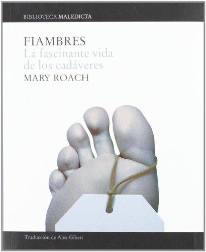 Fiambres: La fascinante vida de los cadáveres (PoliRitmos)