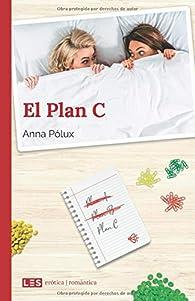 El Plan C par Anna Pólux