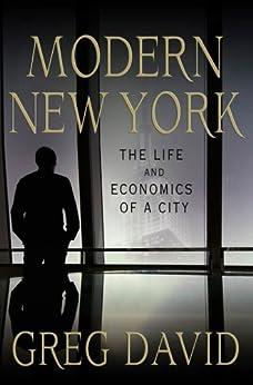 Modern New York: The Life and Economics of a City de [David, Greg]