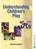 Understanding Children's Play (Understanding Children Series)
