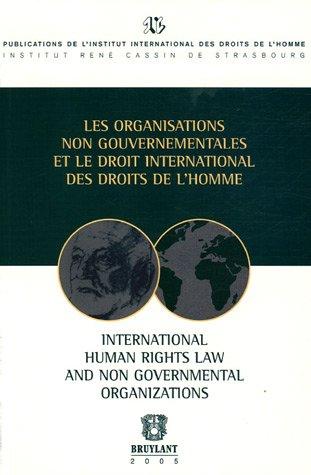 Les organisations non gouvernementales et le droit international des droits de l'homme : International human rights law and non governmental organizations par Gérard Cohen-Jonathan