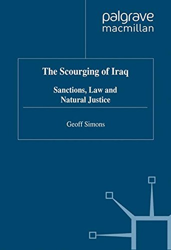 The Scourging of Iraq: Sanctions, Law and Natural Justice por G. Simons