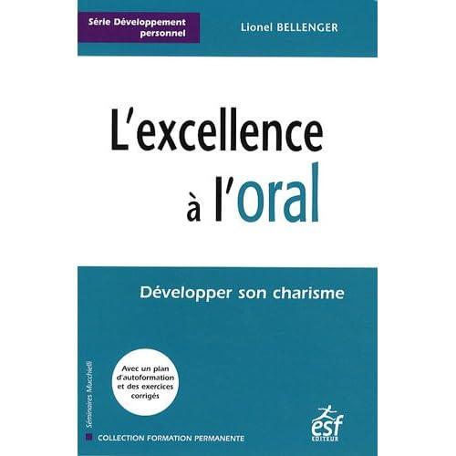 L'excellence à l'oral : Développer son charisme