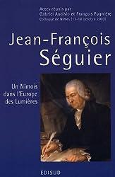 Jean-François Séguier (1703-1784) : Un Nîmois dans l'Europe des Lumières