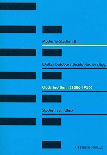 Gottfried Benn: Studien zum Werk (Moderne-Studien)