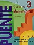 Cuaderno De Matemáticas. Puente 3Er Curso Primaria. Ejercicios Básicos Para Preparar El Paso A 4º Curso