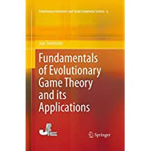 Fundamentals of Evolutionary Game Theory and its Applications (Evolutionary Economics and Social Complexity Science)