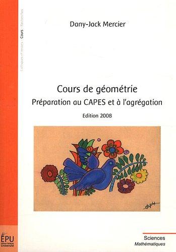 Cours de Géometrie. Preparation au Capes et a l'Agregation (Edition 2008)