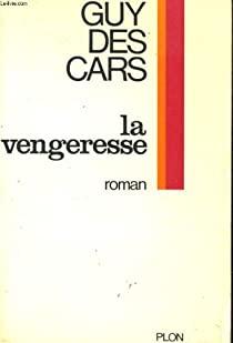 La vengeresse par Des Cars