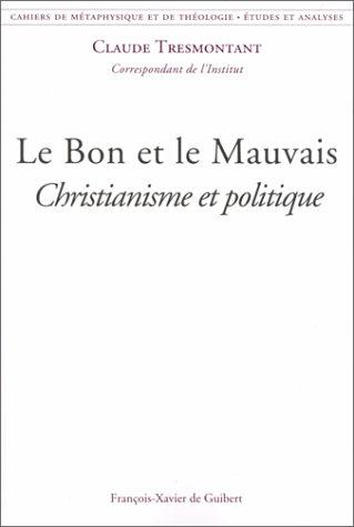 Le Bon et le Mauvais. Christianisme et politique