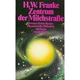 Zentrum der Milchstraße - Herbert W. Franke