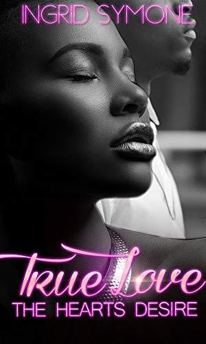 True Love : The Hearts Desire (English Edition)