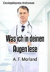Was ich in deinen Augen lese: Cassiopeiapress Arztroman