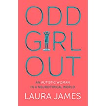 Odd Girl Out: An Autistic Woman in a Neurotypical World (English Edition)