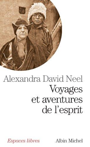 Voyages et aventures de l'esprit par Alexandra David Neel