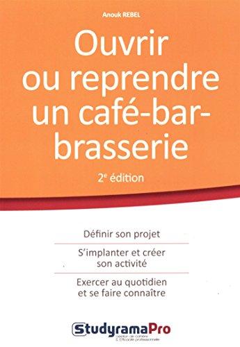 Ouvrir ou reprendre un café-bar-brasserie par Anouk Rebel