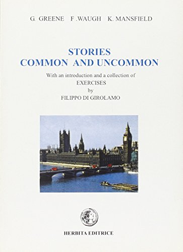Stories common and uncommon with an introduction and a collection of exercises. Per le Scuole superiori