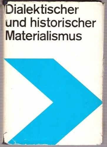 Dialektischer und historischer Materialismus. Lehrbuch für das marxistisch-leninistische Grundlagenstudium - Dialektischer Materialismus
